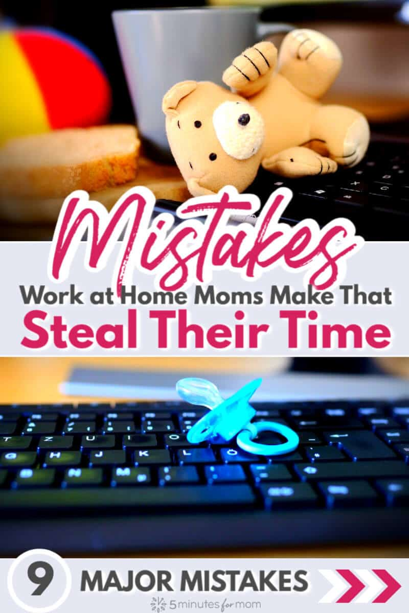 Mistakes work-at-home moms make that steal their time
