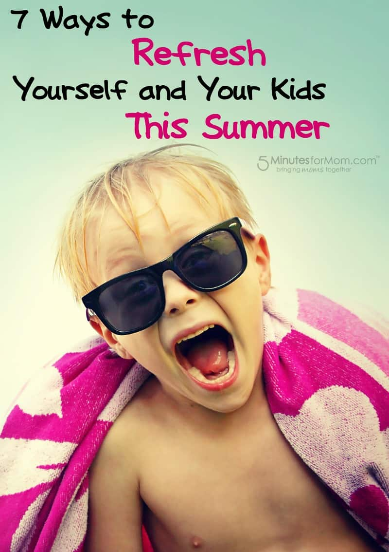 Summer Fun Family Activities - 7 Ways to Refresh Yourself and Your Kids This Summer