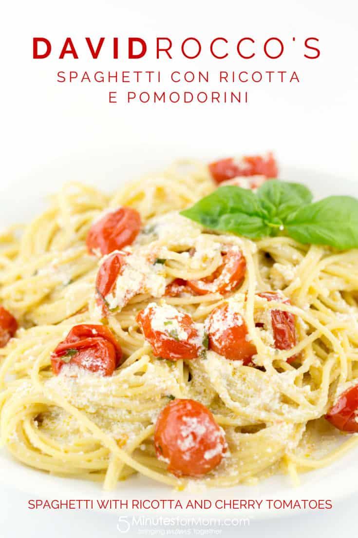 Spaghetti Con Ricotta E Pomodorini by David Rocco