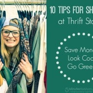 10 Tips for Shopping at Thrift Stores to Help You Save Money, Look Cool and Go Green