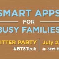 Smart Apps for Busy Families #BTSTech Twitter Party – July 23, 8pm ET