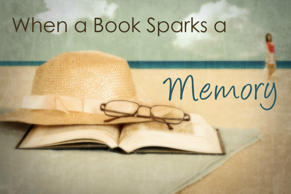 When a Book Sparks a Memory- How reading can bring you back in time