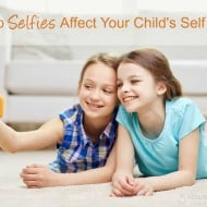 How Do Selfies Affect Your Child's Self Worth?