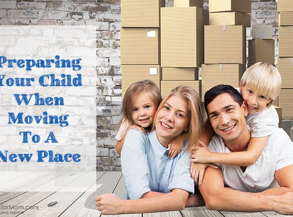 Preparing Your Child When Moving To A New Place