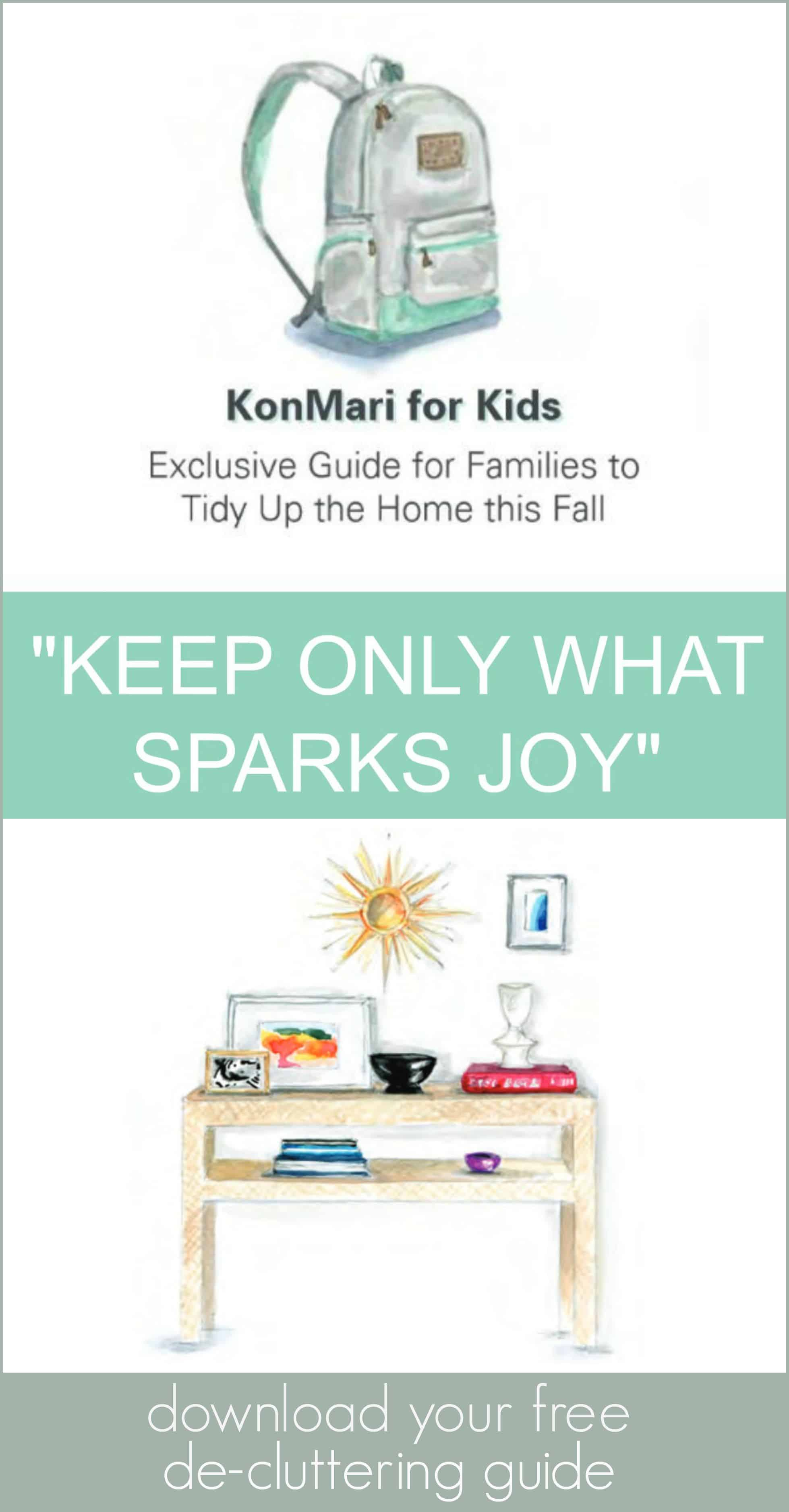 Download your free guide from KonMari for Kids Exclusive Guide for Families to Tidy Up The Home This Fall.