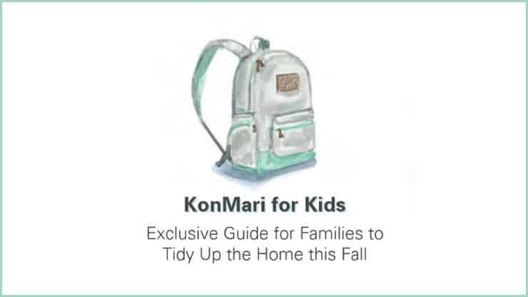 KonMari for Kids Exclusive Guide for Families to Tidy Up The Home This Fall.