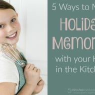 5 Ways to Make Holiday Memories with Your Kids in the Kitchen #DairyPure