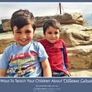 5 Ways To Teach Your Children About Different Cultures