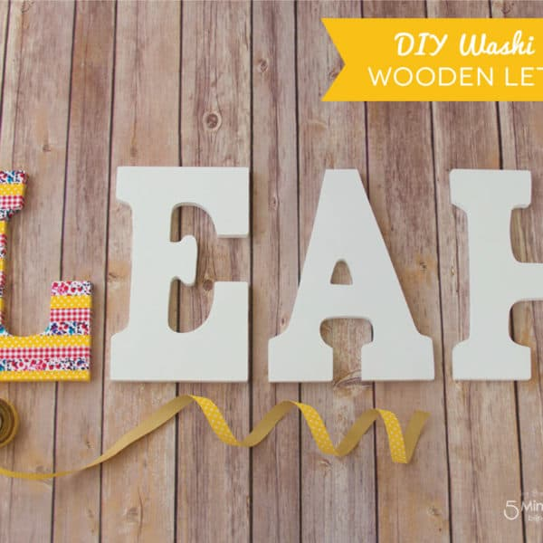 How To Decorate Wooden Letters With Washi Tape