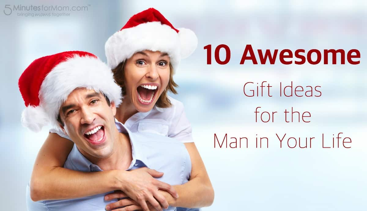 10 Awesome Gift Ideas for the Man in Your Life