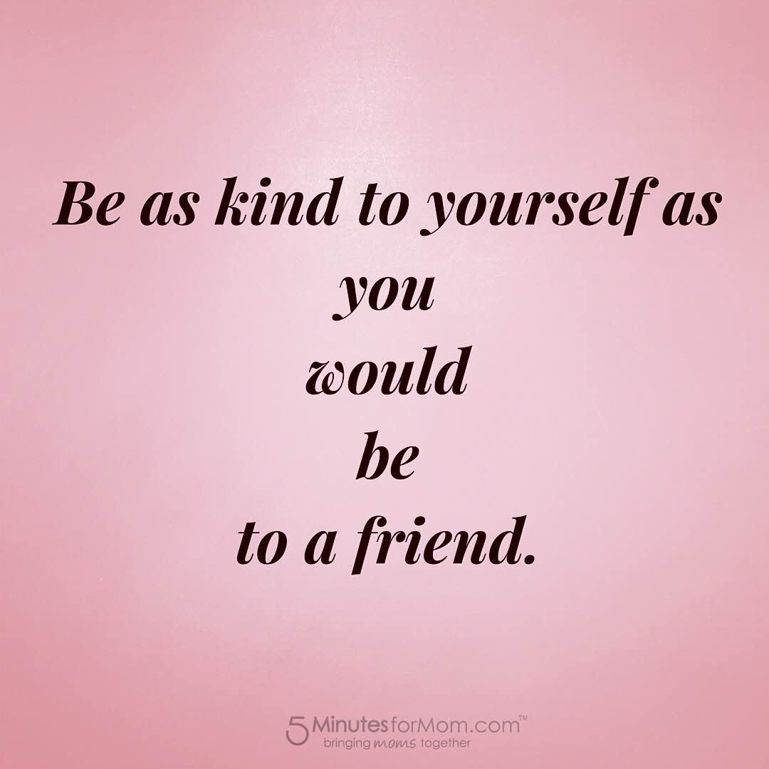 Be Kind to Youself