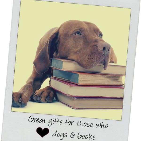 Reading has gone to the Dogs: Gifts for Doglovers who like Books