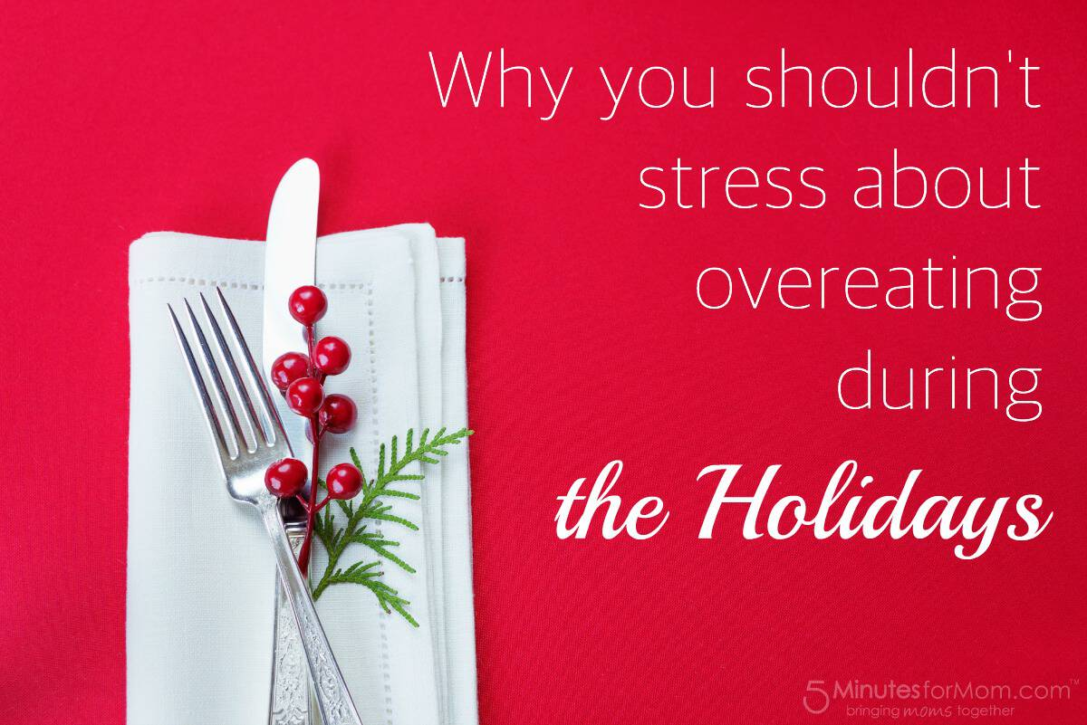 Why you should not stress about overeating during the holidays