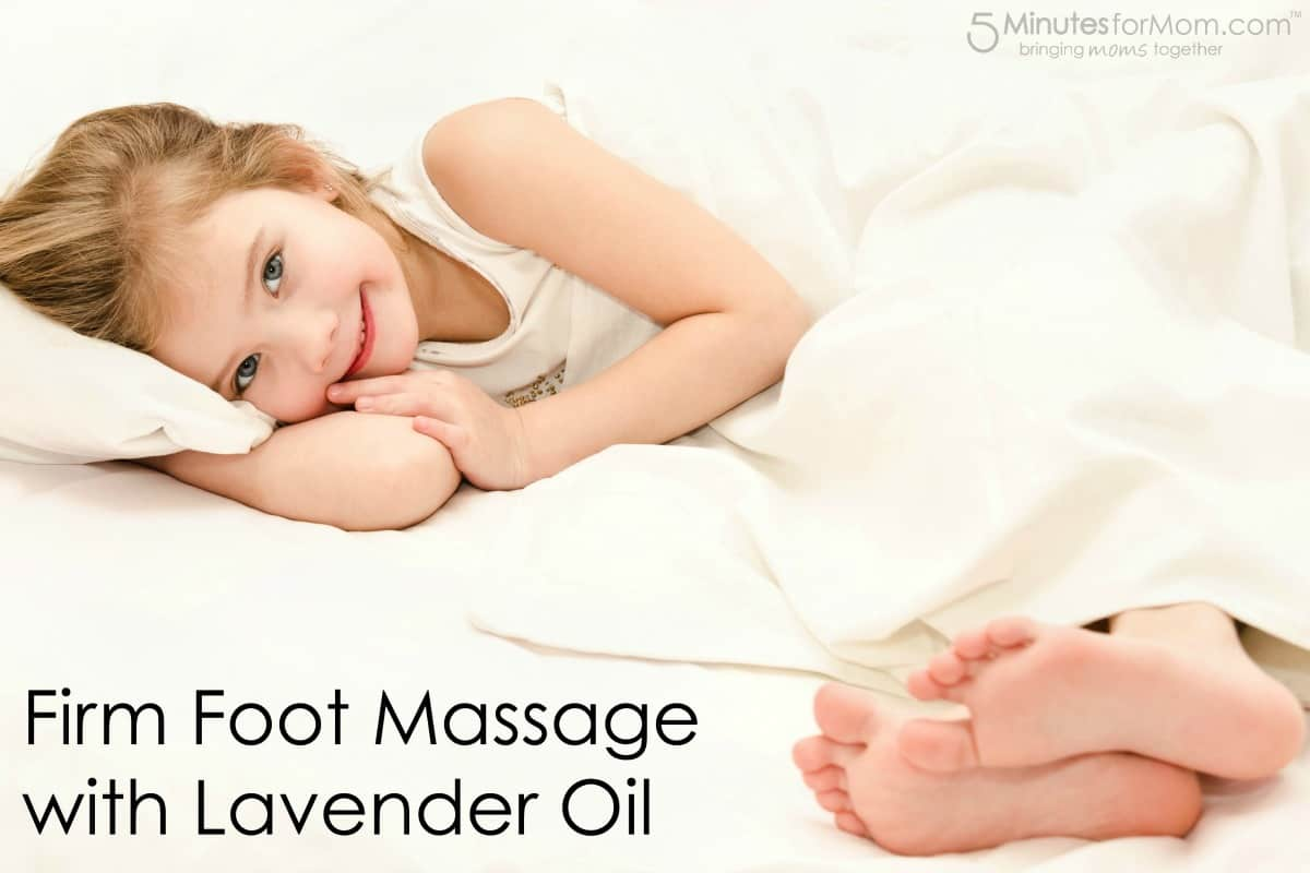 Child ADHD Sleep Problems Solution - Firm foot massage with lavender oil