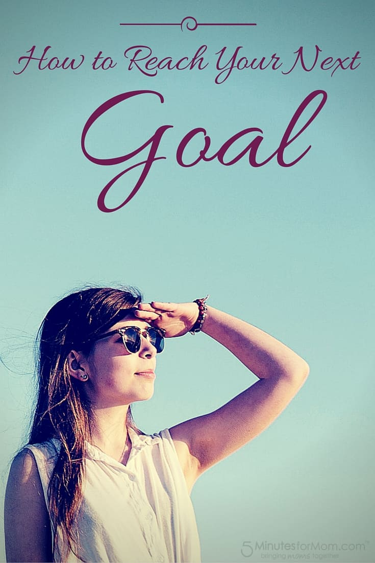 How to Reach Your Next Goal