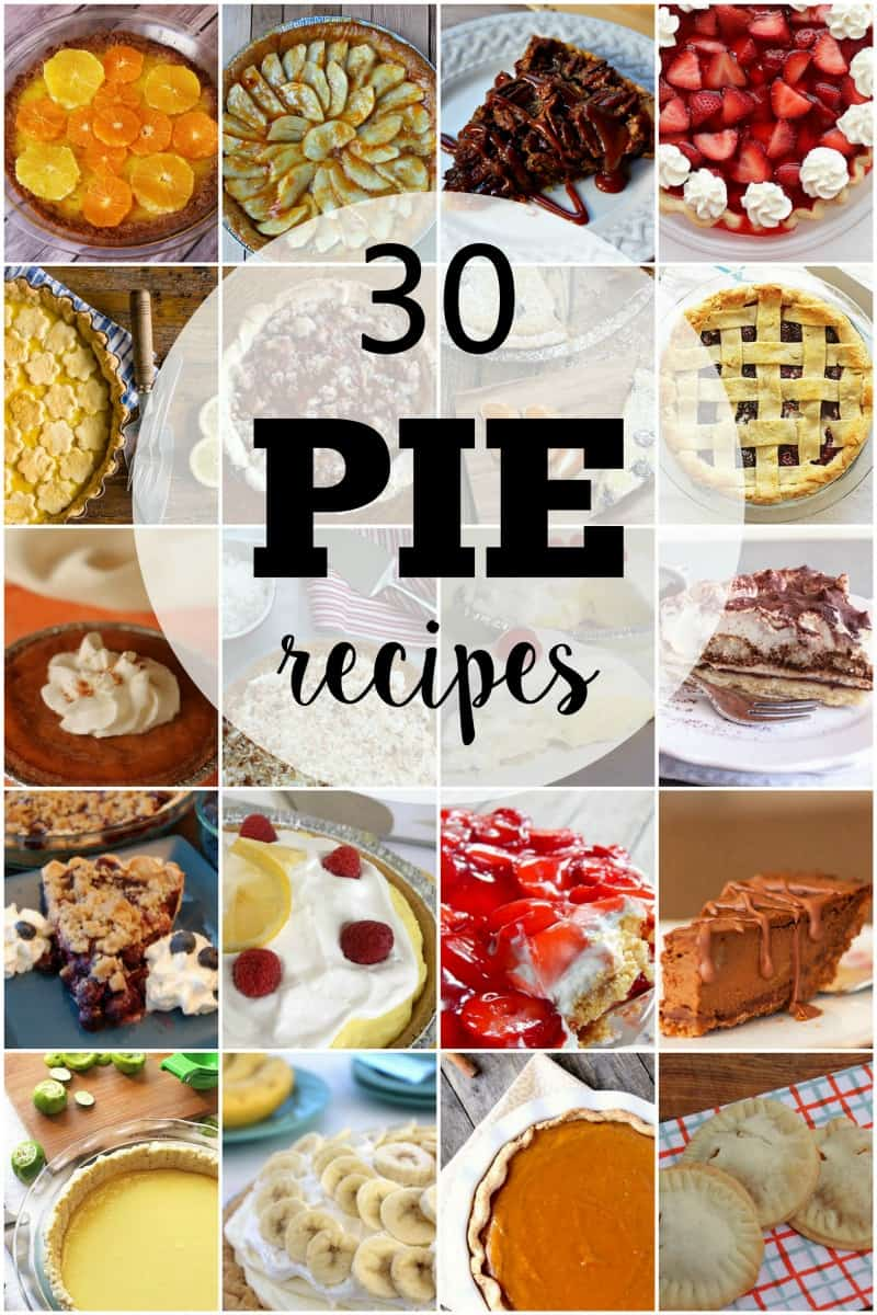 30 Pie Recipes - Delicious Dessert Recipes