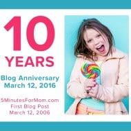 It is 5 Minutes for Mom's TEN YEAR Anniversary!