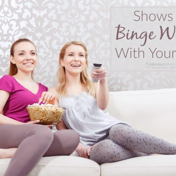 5 TV Shows to Binge Watch with Your Teen