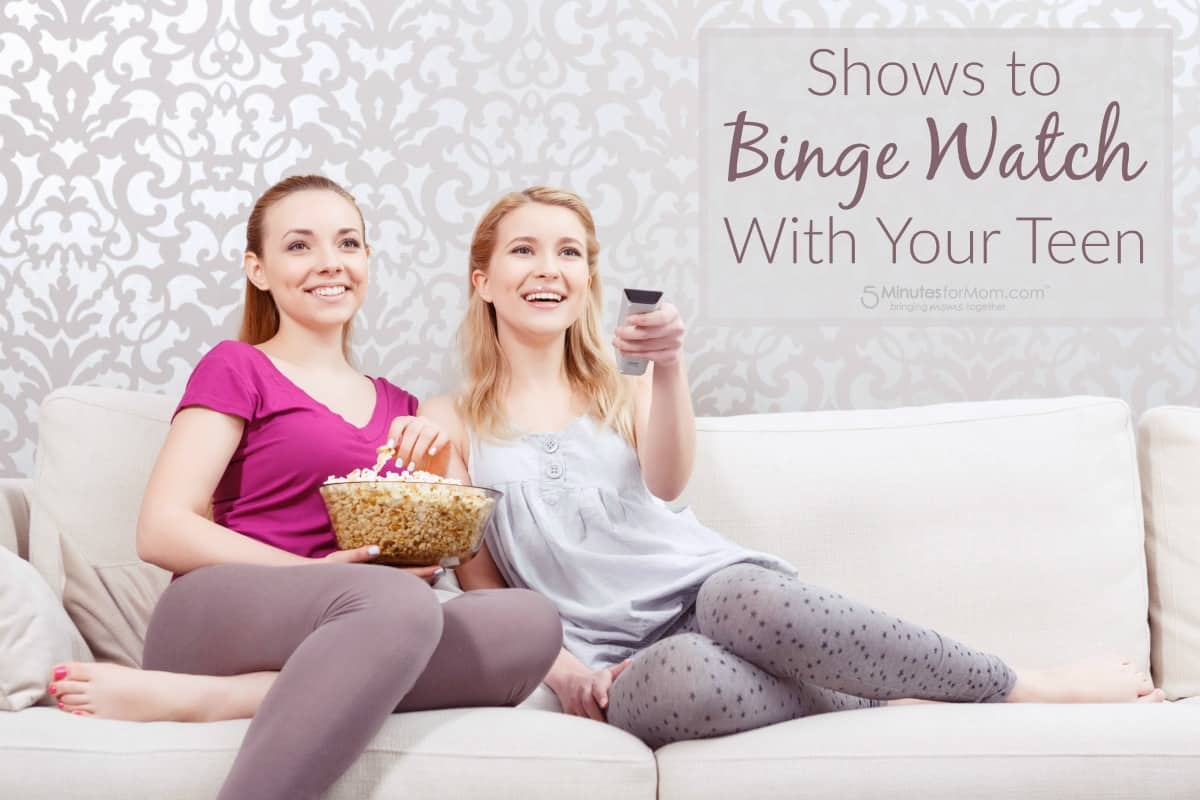 Shows to Binge Watch With Your Teen