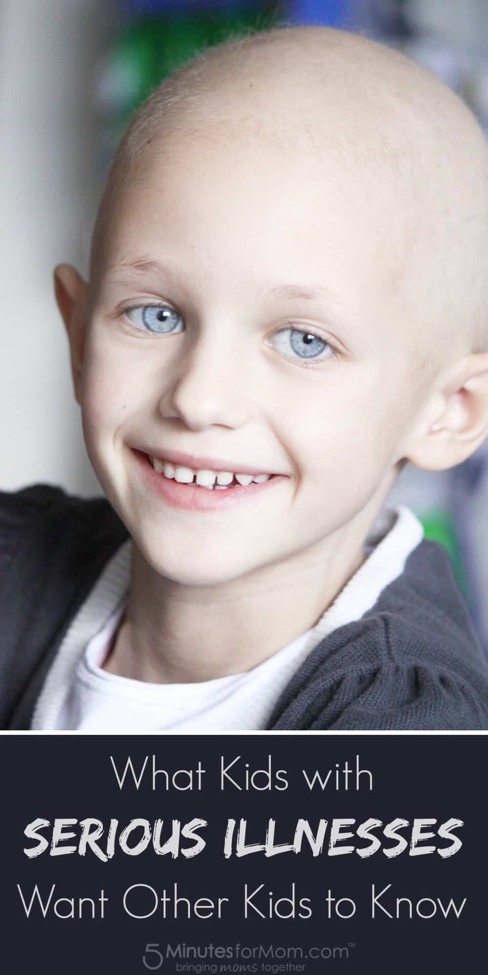 What kids with serious illnesses want other kids to know