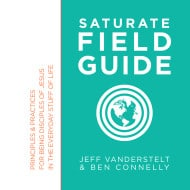 A Field Guide for Being Disciples of Jesus in the Everyday Stuff of Life
