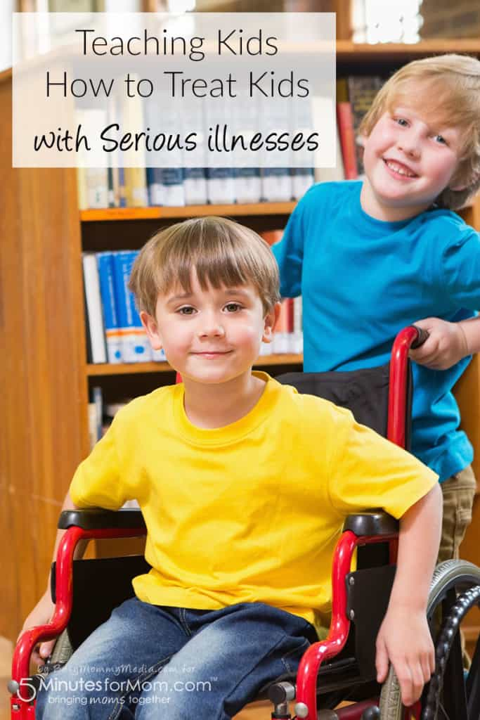 Teaching your Kids how to treat Kids with Serious illnesses