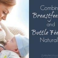 Combine Breastfeeding and Bottle Feeding Naturally #Giveaway