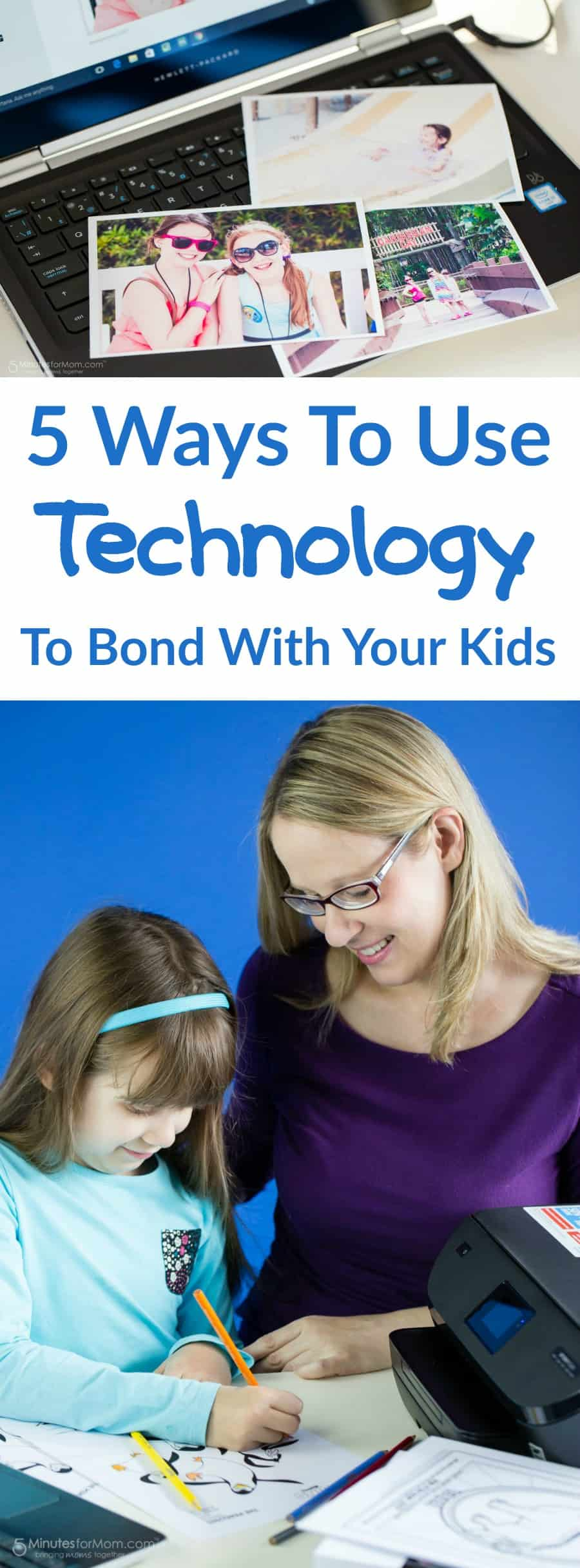 5 Ways to Use Technology to Bond with Your Kids