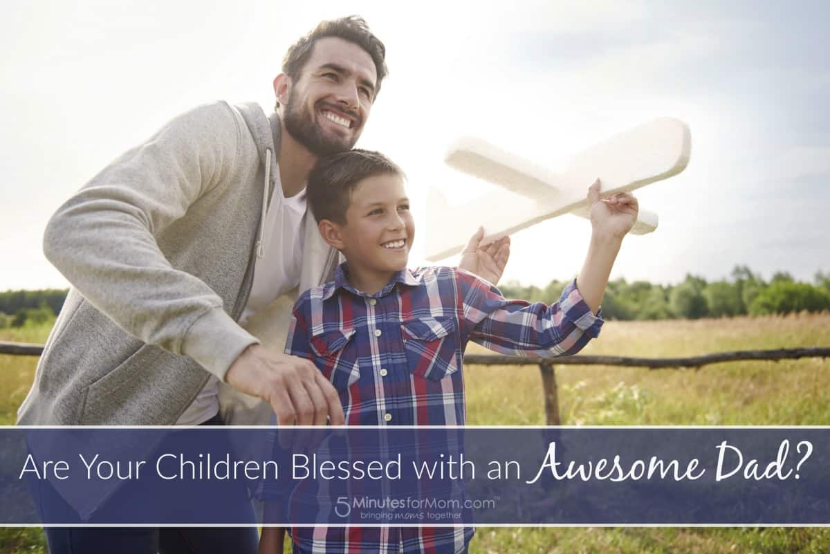 Are your children blessed with an awesome dad