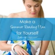 A Foolproof Summer Reading Plan for Busy Moms