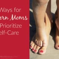 5 Ways for Modern Moms to Prioritize Self-Care