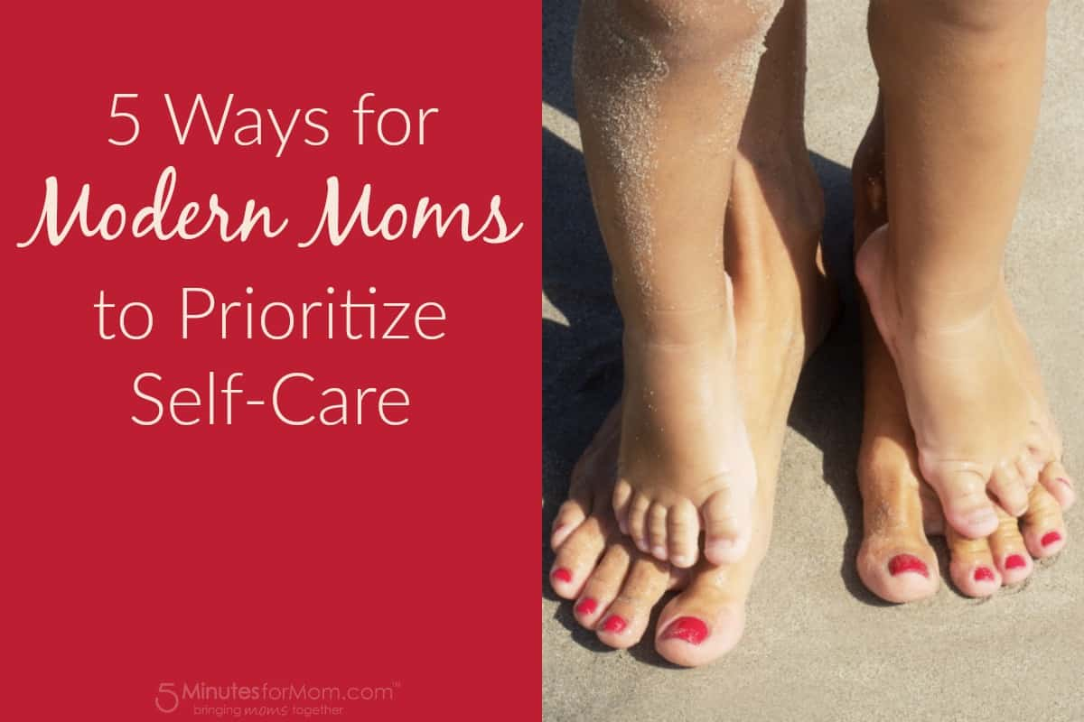 5 Ways for Modern Moms to Prioritize Self Care