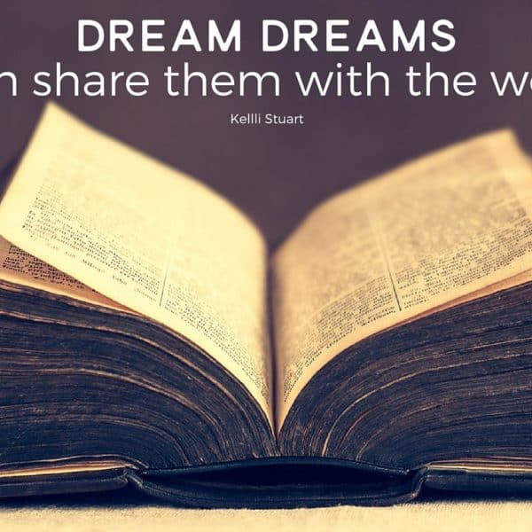 Dream Dreams: Then Share Them With the World