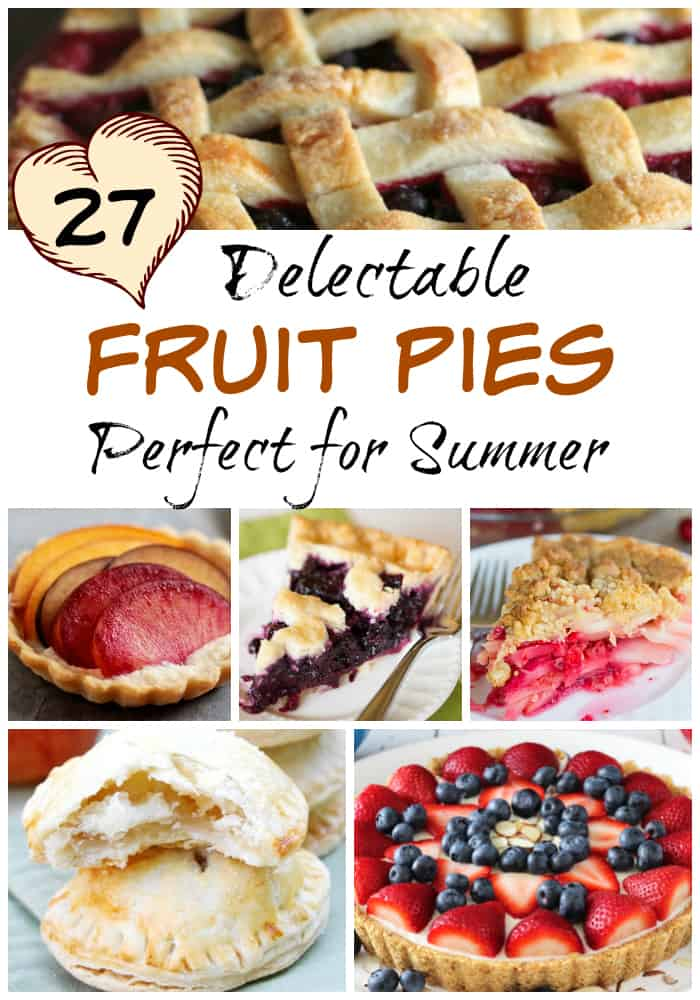 27 Delectable Fruit Pies Perfect for Summer