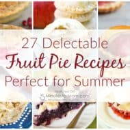 27 Delectable Fruit Pie Recipes Perfect for Summer