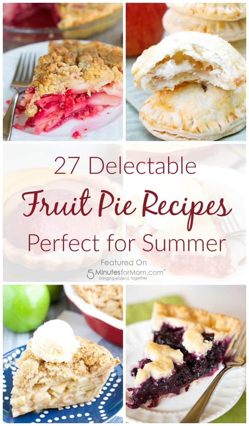 27 Fruit Pie Recipes Perfect for Summer