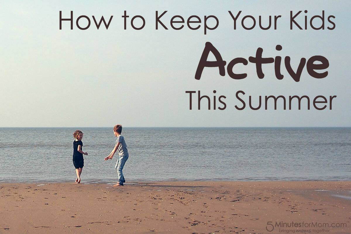 How to Keep Your Kids Active This Summer