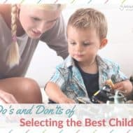 The Do's and Don'ts of Selecting the Best Child Care