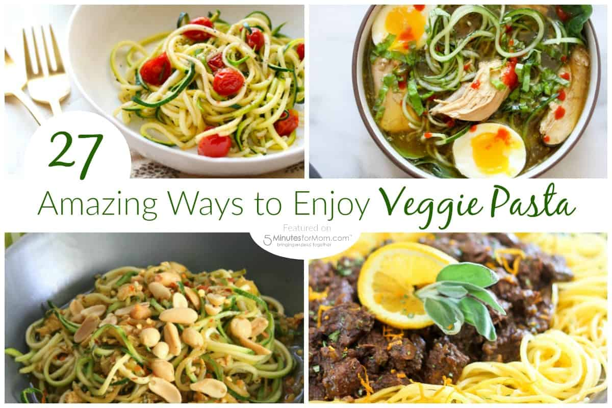 27 Amazing Ways to Enjoy Veggie Pasta