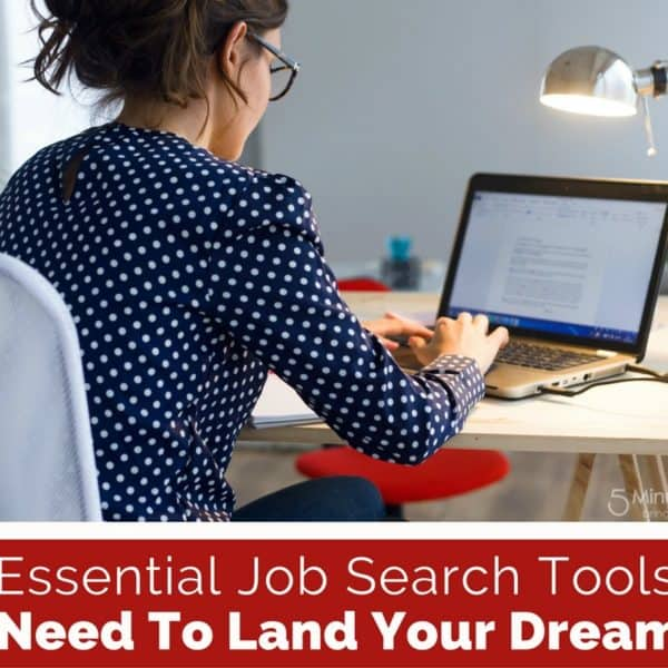 5 Essential Job Search Tools You Need To Land Your Dream Job