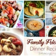 Family Friendly Dinner Recipes and our Delicious Dishes Recipe Party