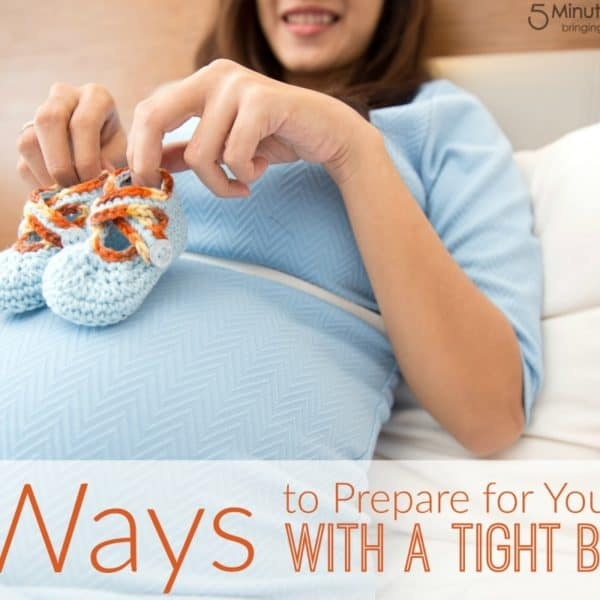 5 Ways to Prepare for Your Baby with a Tight Budget