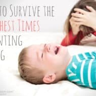 How to Survive the Toughest Times of Parenting Young Kids
