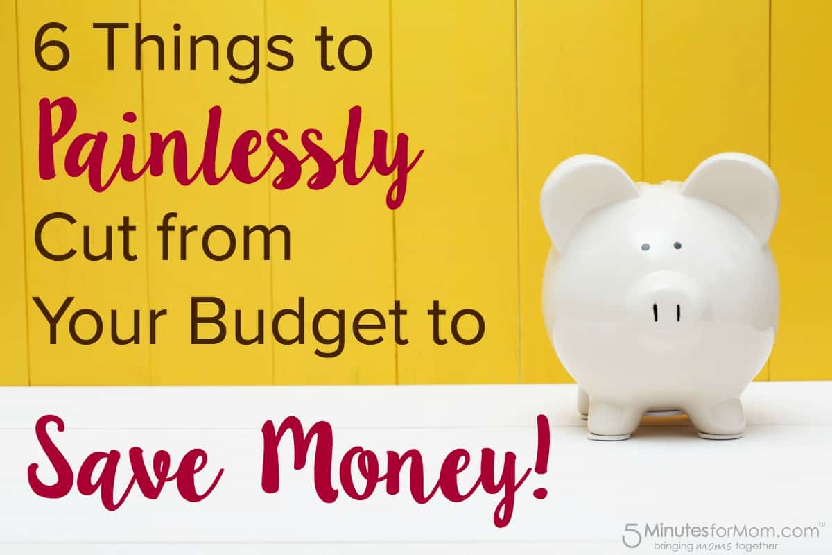 6 Things to Painlessly Cut from Your Budget to Save Money