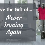 Give The Gift of Never Ironing Again