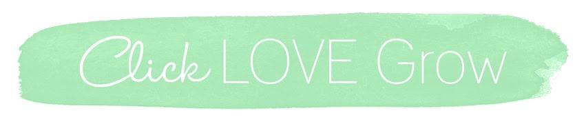 click love grow