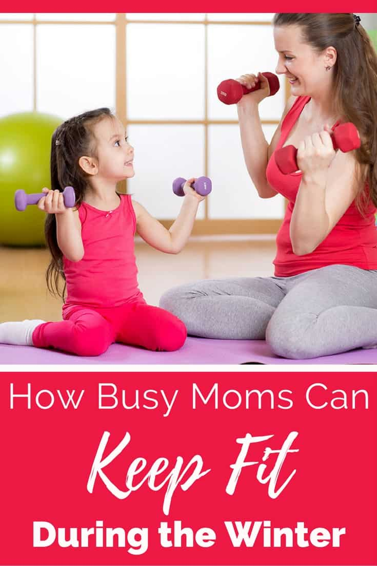 how-busy-moms-can-keep-fit-during-the-winter