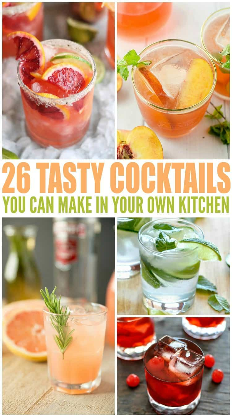 26 Tasty Cocktails You Can Make In Your Own Kitchen