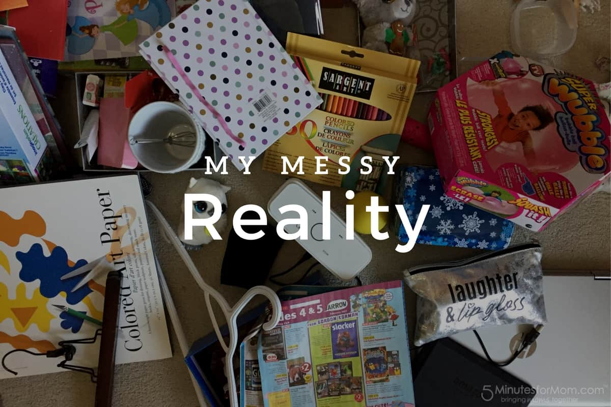 My messy reality - The truth about my life