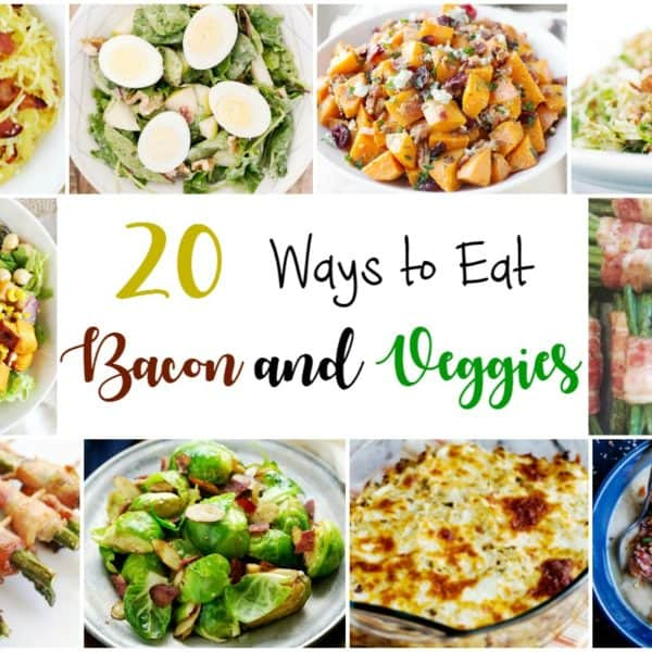20 Ways to Eat Bacon and Vegetables